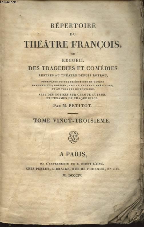 REPERTOIRE DU THEATRE FRANCOIS OU RECUEIL DES TRAGEDIES ET COMEDIES TOME VINGT TROISIEME