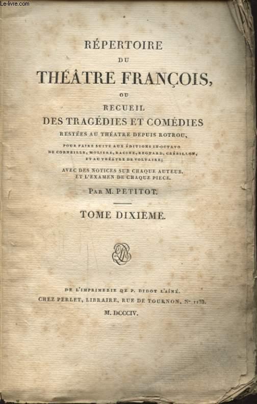 REPERTOIRE DU THEATRE FRANCOIS OU RECUEIL DES TRAGEDIES ET COMEDIES TOME DIXIEME