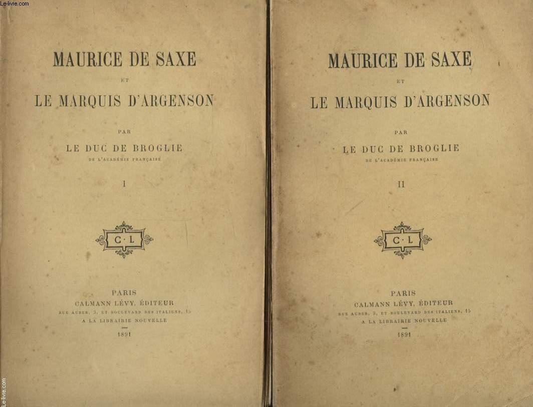 MAURICE DE SAXE ET LE MARQUIS D ARGENSON EN 2 TOMES