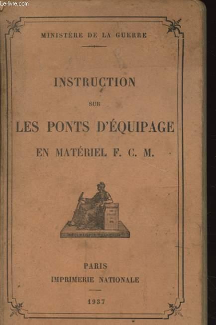 INSTRUCTION SUR LES PONTS D EQUIPAGE EN MATERIEL F. C. M.