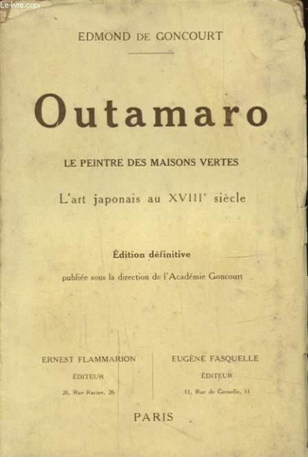 OUTAMARO LE PEINTRE DES MAISONS VERTES L ART JAPONAIS AU XVIII SIECLE