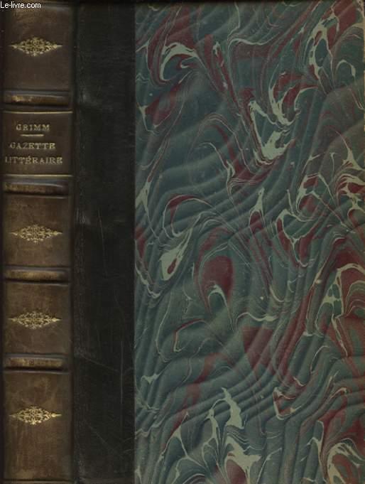 GAZETTE LITTERAIRE DE GRIMM 1753 - 1790 ETUDES SUR GRIMM PAR SAINTE BEUVE ET PAULIN LIMAYRAC