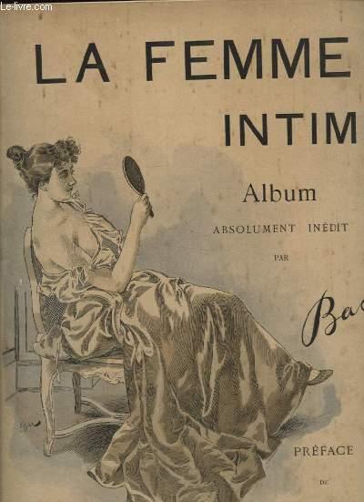 LA FEMME INTIME - NOS FEMMES - TRIOMPHE DE LA FEMME RELIE EN UN SEUL VOLUME avec deux envois dédicacés de BAC à SIMON EMPIS l éditeur du 8 avril 1895