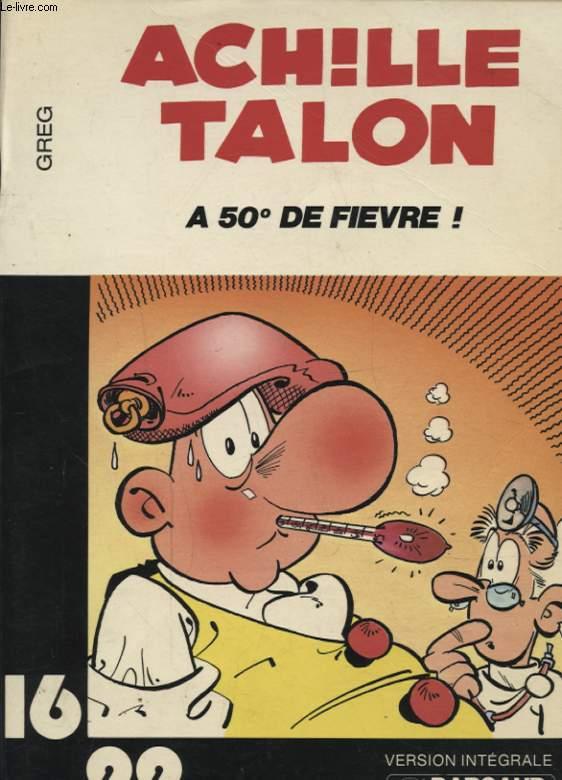 ACHILLE TALON A 50° DE FIEVRE !