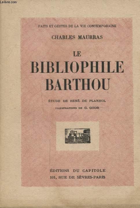 LE BIBLIOPHILE BARTHOU