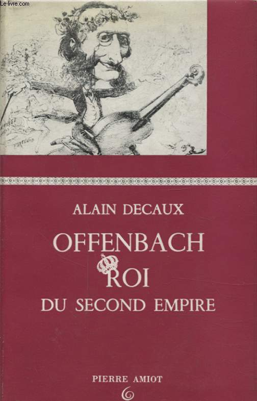 OFFENBACH ROI DU SECOND EMPIRE