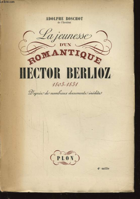 LA JEUNESSE D UN ROMANTIQUE HECTOR BERLIOZ 1803 - 1831