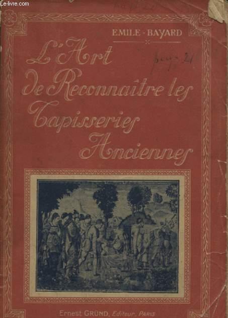 L ART DE RECONNAITRE LES TAPISSERIES ANCIENNES