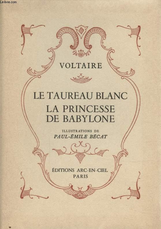 dissertation le taureau blanc voltaire Bonjour, le sujet est: amaside, l'héroïne du conte de voltaire le taureau blanc, s'écrie : je veux qu'un conte soit.