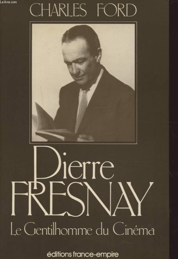 PIERRE FRESNAY LE GENTILHOMME DU CINEMA