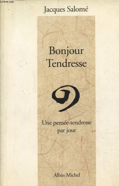 BONJOUR TENDRESSE UNE PENSEE TENDRESSE PAR JOUR