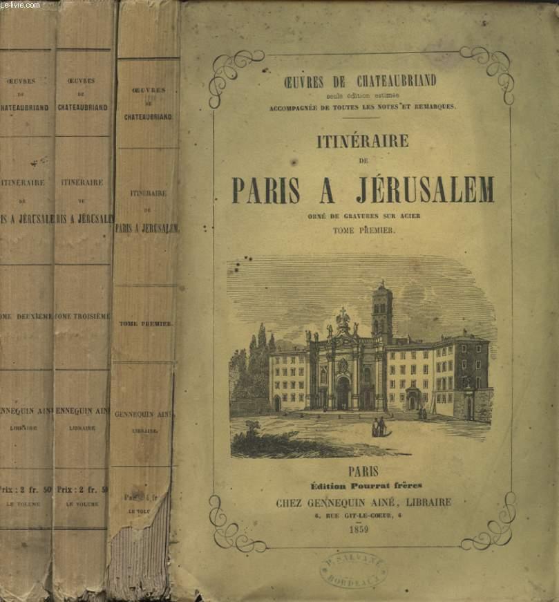 ITINERAIRE DE PARIS A JERUSALEM EN 3 TOMES