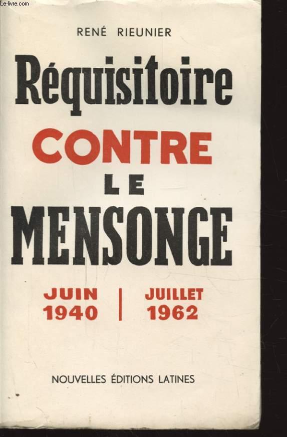 REQUISITOIRE CONTRE LE MENSONGE JUIN 1940 - JUILLET 1962 Avec un envoi dédicacé de l auteur.