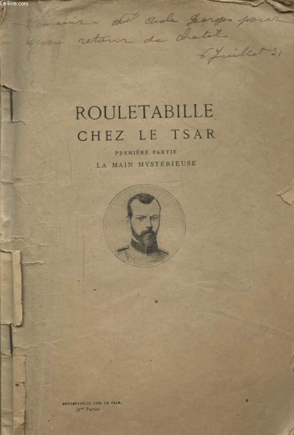 ROULETABILLE CHEZ LE TSAR PREMIERE PARTIE : LA MAIN MYSTERIEUSE