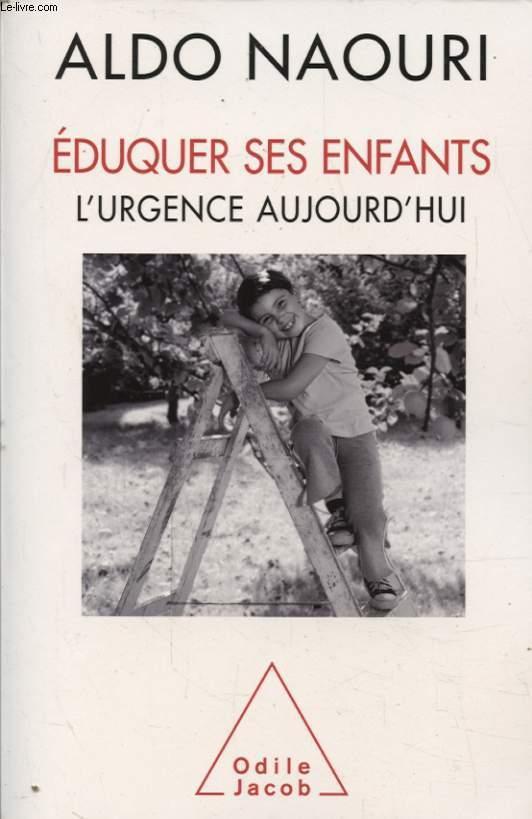 EDUQUER SES ENFANTS L URGENCE AUJOURD HUI