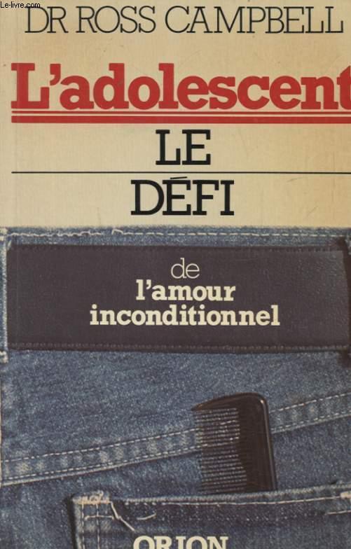 L ADOLESCENT LE DEFI DE L AMOUR INCONDITIONNEL