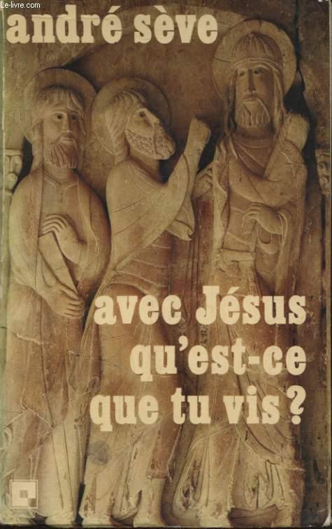 AVEC JESUS QU EST CE QUE TU VIS ?