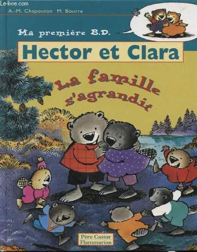 MA PREMIERE B.D. HECTOR ET CLARA LA FAMILLE S AGRANDIT