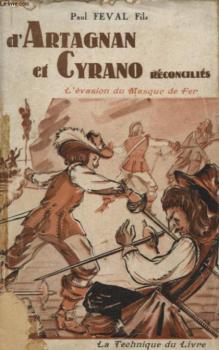 D ARTAGNAN ET CYRANO RECONCILIES - L EVASION DU MASQUE DE FER