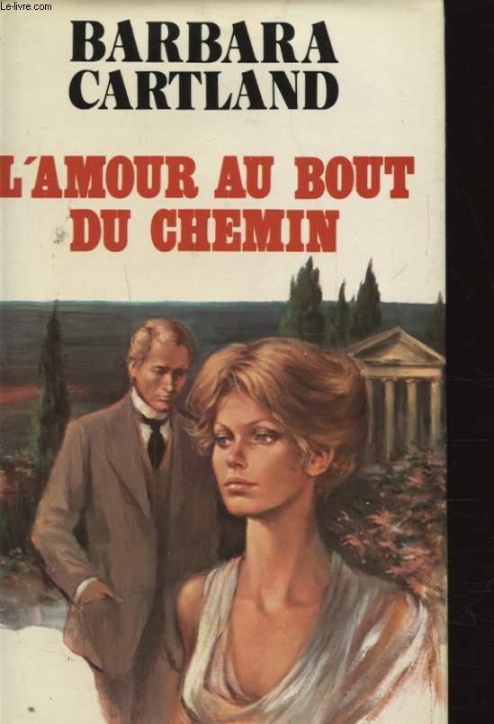 L AMOUR AU BOUT DU CHEMIN