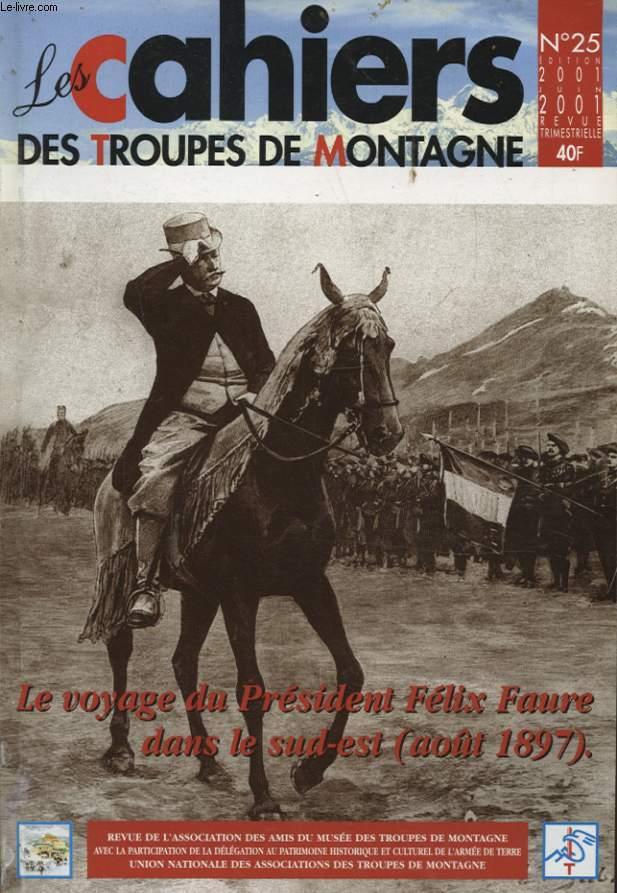 LES CAHIERS DES TROUPES DE MONTAGNE N°25 : LE VOYAGE DU PRESIDENT FELIX FAURE DANS LE SUD EST ( AOUT 1897 )