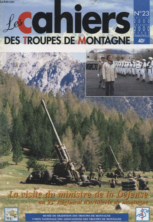LES CAHIERS DES TROUPES DE MONTAGNE N°23 : LA VISITE DU MINISTRE DE LA DEFENSE AU 93e REGIMENT D ARTILLERIE DE MONTAGNE