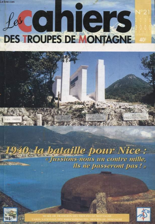 LES CAHIERS DES TROUPES DE MONTAGNE N°21 : 1940 LA BATAILLE POUR NICE FUSSIONS NOUS UN CONTRE MILLE ILS NE PASSERONT PAS !