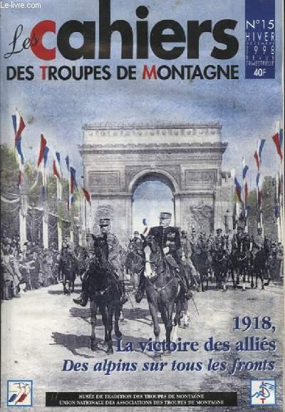 LES CAHIERS DES TROUPES DE MONTAGNE N°15 : 1918 LA VICTOIRE DES ALLIES DES ALPINS SUR TOUS LES FRONTS