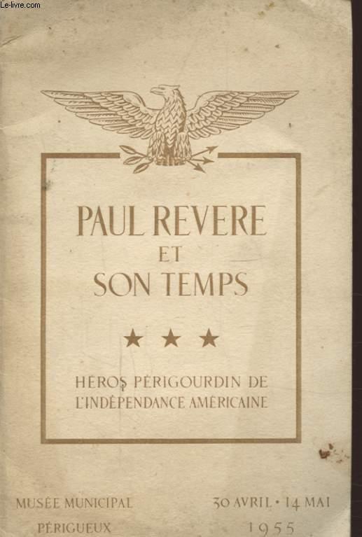 PAUL REVERE ET SON TEMPS TOME 3 HEROS PERIGOURDIN DE L INDEPENDANCE AMERICAINE