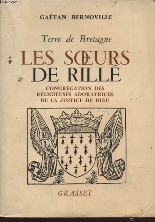 TERRE DE BRETAGNE LES SOEURS DE RILLE CONGREGATIONS DES RELIGIEUSES ADORATRICES DE LA JUSTICE DE DIEU