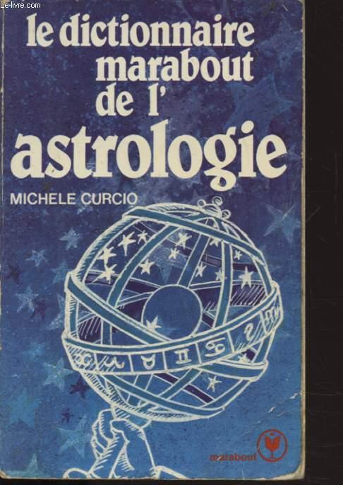 LE DICTIONNAIRE MARABOUT DE L ASTROLOGIE