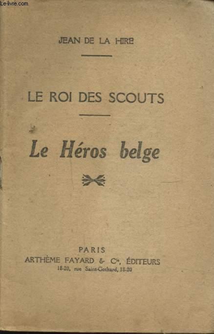 LE ROI DES SCOUTS LE HEROS BELGE