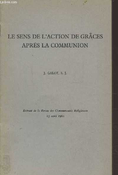 LE SENS DE L'ACTION DE GRACES APRES LA COMMUNION - EXTRAIT DE LA REVUE DES COMMUNAUTES RELIGIEUSES.