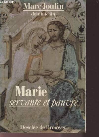 MARIE SERVANTE ET PAUVRE - DE NAZARETH A LOURDES.