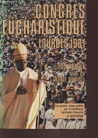 CONGRES EUCHARISTIQUE LOURDES 1981 - EUCHARISTIE : VERS UN MON NOUVEAU - LES GRANDS TEXTES PUBLIEES PAR LA CONFERENCE EPISCOPALE FRANCAISE.