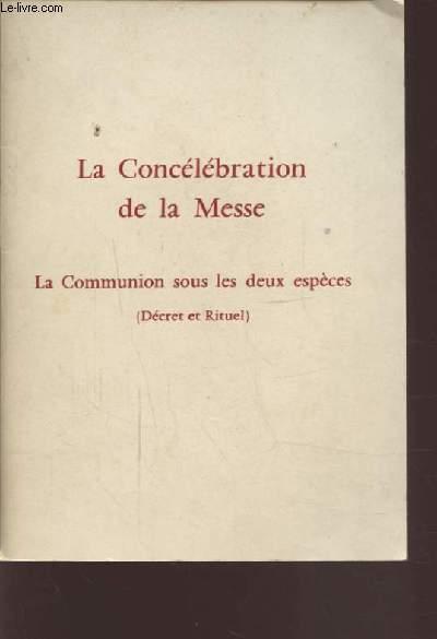 LA CONCELEBRATION DE LA MESSE - LA COMMUNION SOUS LES DEUX ESPECES -