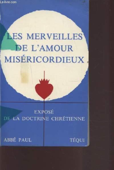 LES MERVEILLES DE L'AMOUR MISERICORDIEUX - EXPOSE DE LA DOCTRINE CHRETIENNE.