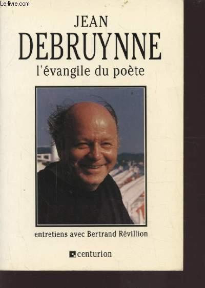 L'EVANGILE DU POETE - ENTRETIENS AVEC BERTRAND REVILLION.