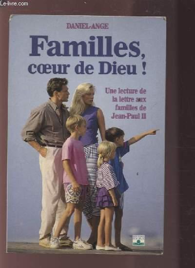 FAMILLES, COEUR DE DIEU ! - UNE LECTURE DE LA LETTRE AUX FAMILLES DE JEAN-PAUL II.