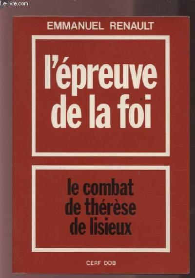 L'EPREUVE DE LA FOI - LE COMBAT DE THERESE DE LISIEUX.