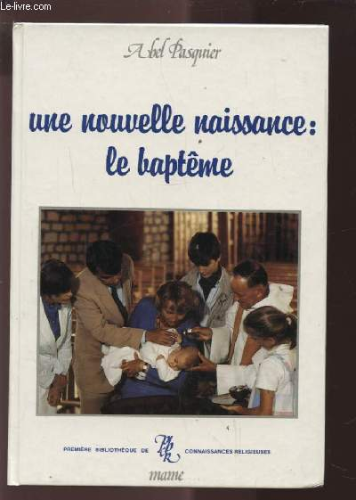 UNE NOUVELLE NAISSANCE : LE BAPTEME.