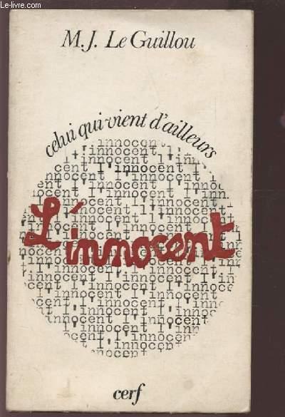 CELUI QUI VIENT D'AILLEURS, L'INNOCENT.