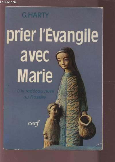 PRIER L'EVANGILE AVEC MARIE - A LA DECOUVERTE DU ROSAIRE.