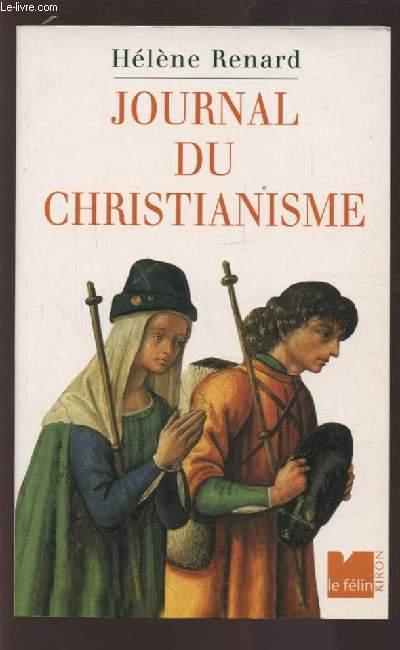 JOURNAL DU CHRISTIANISME - TRENTES EVENEMENTS QUI ONT MARQUE LE MONDE CHRETIEN.
