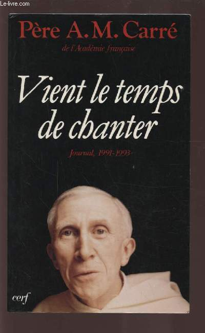 VIENT LE TEMPS DE CHANTER - JOURNAL, 1991-1993.