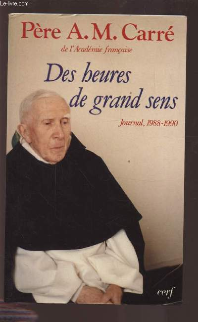 DES HEURES DE GRAND SENS - JOURNAL, 1988-1990.