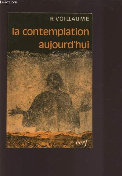 LA CONTEMPLATION AUJOURD'HUI.