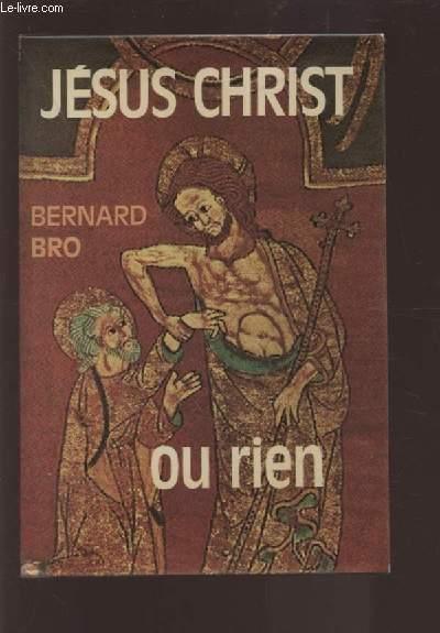 JESUS CHRIST OU RIEN.