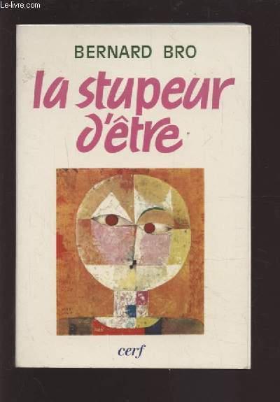LA STUPEUR D'ETRE.
