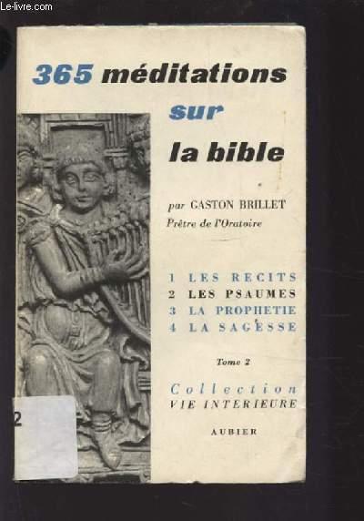 365 MEDITATIONS SUR LA BIBLE - TOME 2 : LES PSAUMES - MEDITATIONS DE 92 A 183.
